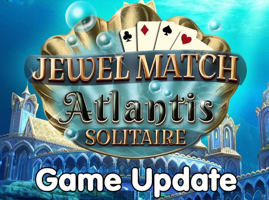 Zo update je Jewel Match Atlantis Solitaire Deluxe