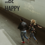 Be happy and Run
