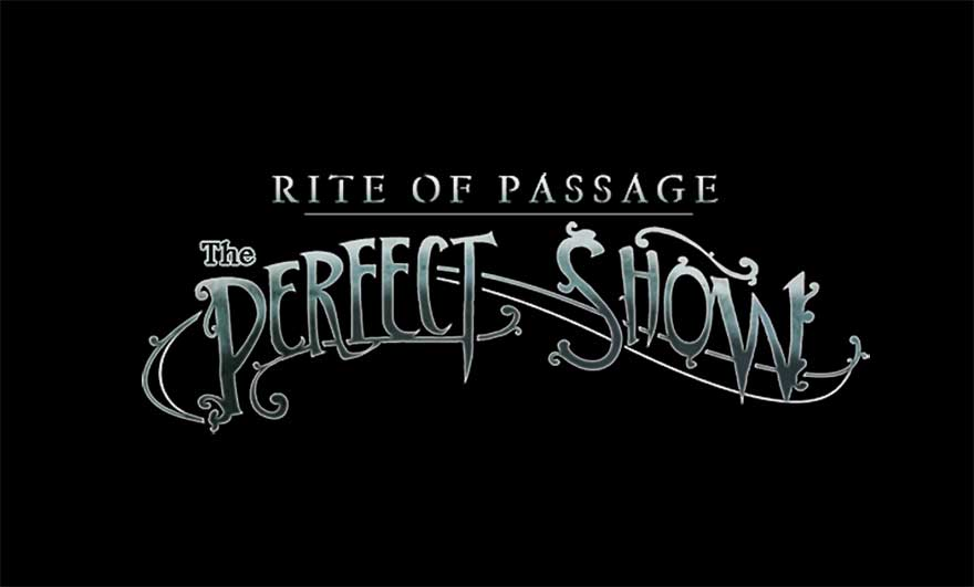 Rite of Passage – The Perfect Show Walkthrough